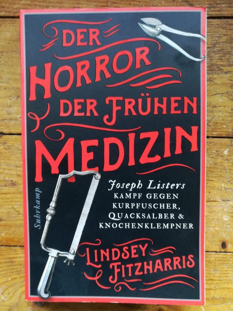"""3. Erstes Buch für meine Recherche: """"Der Horror der frühen Medizin"""""""